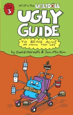 The Ugly Guide to Being Alive and Staying that Way - Book by Uglydoll